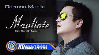Dorman Manik - Mauliate (Official Music Video)