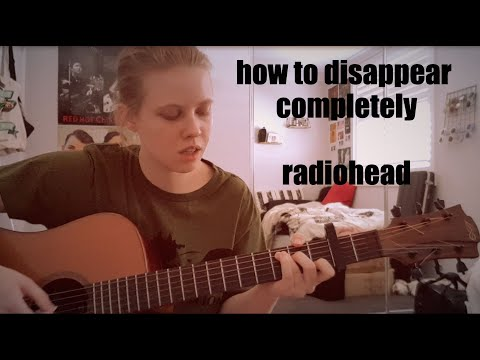 How To Disappear Completely - Radiohead Cover