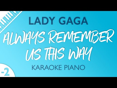 Always Remember Us This Way (Lower Key - Piano Karaoke) Lady Gaga