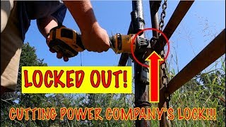 POWER COMPANY LOCKED ME OUT OF MY LAND