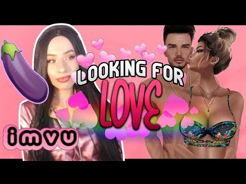 LOOKING FOR LOVE ON IMVU