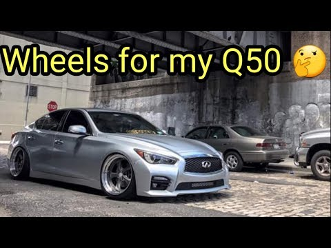 Which wheels should I pick for my Q50? 1080P HD