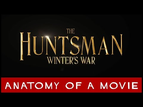 The Huntsman: Winter's War | Anatomy of a Movie