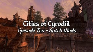 Cities of Cyrodiil - Oblivion Town Mods - Episode 10 Sutch Mods