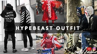 HOW TO DRESS LIKE A HYPEBEAST OUTFIT |  STREETWEAR OUTFIT | INSTAGRAM HYPEBEAST