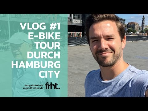 VLOG #1: E-Bike Tour durch Hamburg | SO GEHT FREIHEIT