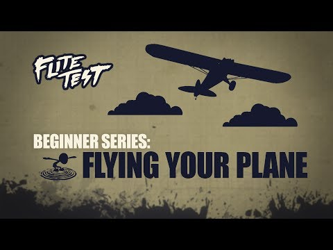 flite-test--flite-test--rc-planes-for-beginners-flying-your-plane--beginner-series--ep-5