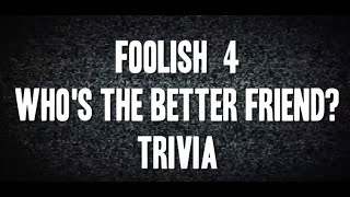 F4 trivia - Who's the Better Friend? Austin? Rob? Zach? AC?