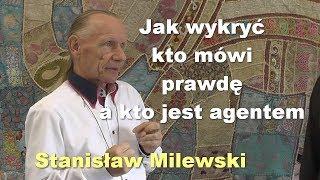 Jak wykryć kto mówi prawdę a kto jest agentem – Stanisław Milewski