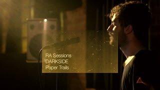RA Sessions: DARKSIDE   Paper Trails