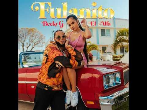 Becky G, El Alfa - Fulanito (Official Audio)
