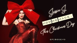 Jessie J - How we made. This Christmas Day (Episode 3)