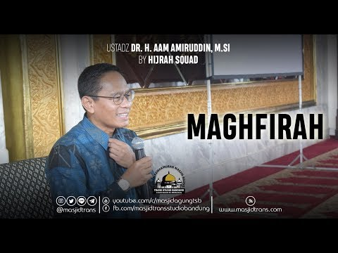 Maghfirah - Ust. Dr. H. Aam Amiruddin, M.Si
