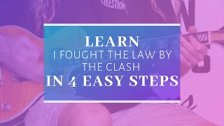 Learn I Fought The Law by The Clash in 4 Easy Steps