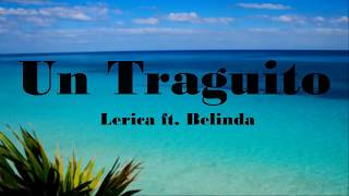 Lerica ft. Belinda - Un Traguito (Letra)
