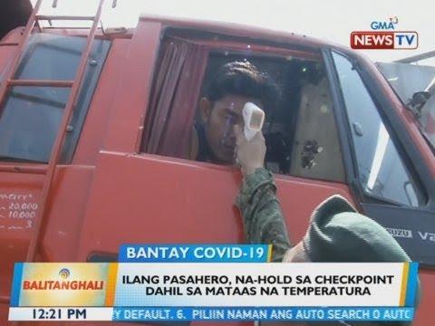 [GMA]  BT: Ilang pasahero, na-hold sa checkpoint dahil sa mataas na temperatura