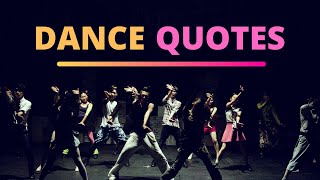 Dance Quotes - The Best Dancing Quotes - Inspirational Video