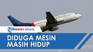 Mesin Sriwijaya Air SJ-182 Masih Hidup Sebelum Tenggelam, Ini Tanggapan Budhi Muliawan Suyitno