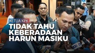 Ketua KPK: Kalau Saya Tahu Harun Masiku, Saya Tangkap