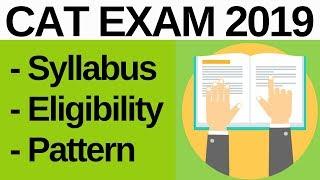 CAT EXAM 2019   Syllabus, Eligibility Criteria, Exam Pattern  - Must Watch For CAT 2019 Aspirants