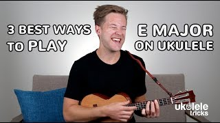 3 Best Ways To Play The E Major Chord On Ukulele (Barre Chord Lesson)
