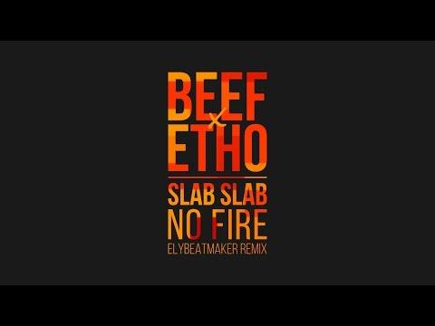 Vintage Beef x Etho - Slab Slab No Fire (Remix)