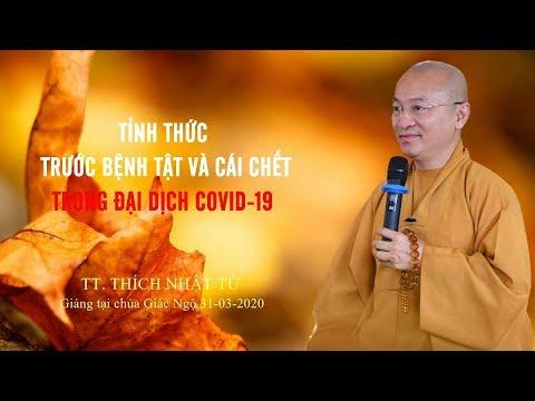 TỈNH THỨC TRƯỚC BỆNH TẬT VÀ CÁI CHẾT TRƯỚC ĐẠI DỊCH COVID-19 - TT. THÍCH NHẬT TỪ
