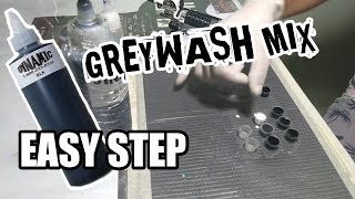 HOW TO MIX GREYWASH For Black And Grey Tattoo| Easy Step