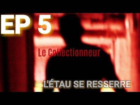 [EP5] - LE COLLECTIONNEUR - L'ÉTAU SE RESSERRE (2:34)