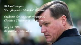 """Wagner: """"Der fliegende Holländer"""" Overture - Thielemann / Orchester der Bayreuther Festspiele"""
