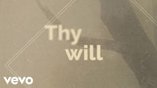 Hillary Scott & The Scott Family - Thy Will (Lyric Video)