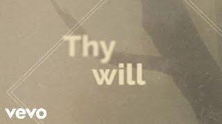 Hillary Scott & The Scott Family - Thy Will (Lyric Video)