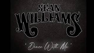 Sean Williams Dance With Me