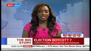 Election experts interpret the law on matters boycott as Raila Odinga fly's to the UK: The Big Story