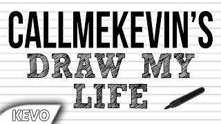 CallMeKevin's Draw My Life
