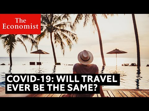 Will Travel Ever Be the Same After COVID-19?