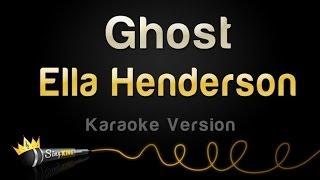 Ella Henderson - Ghost (Karaoke Version)