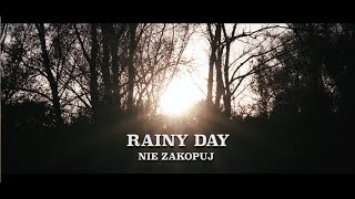 Rainy Day Nie zakopuj