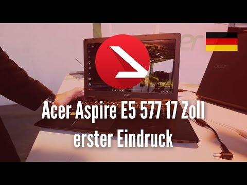 Acer Aspire E5 577 17 Zoll erster Eindruck [4K UHD]