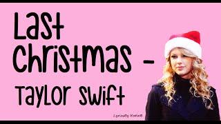 Last Christmas (With Lyrics) - Taylor Swift