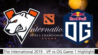VP vs OG Game 1 Highlights - Ana 200 IQ CARRY IO Wisp AGAIN!!! - TI9 The International 2019 DOTA 2