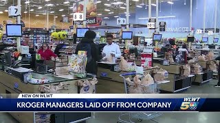 Kroger managers laid off from company
