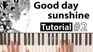 "Como tocar ""Good day sunshine""(The Beatles) - Parte 2/2 - Piano tutorial y partitura"