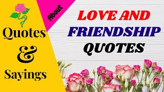 LOVE AND FRIENDSHIP QUOTES   SparklingDub.Quotes 100
