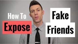 How To Expose Fake Friends    Ryan David