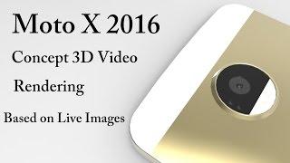 Moto X 2016 Concept 3D Video Rendering Based on Live Image Leaks