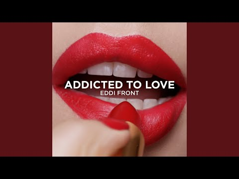 Addicted to Love (Song) by Eddi Front