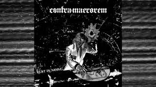 "NOISEUP LABEL PRESENTS: Contra Maerorem ""Rust in Noise"""
