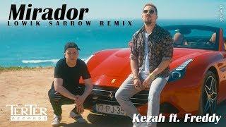Kezah Ft. Freddy   Mirador (Lowik Sarrow Remix)