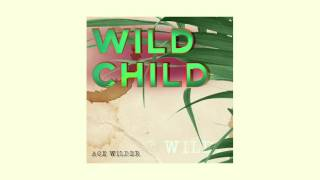Ace Wilder - Wild Child (Official Audio)